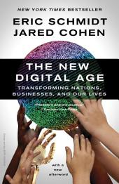 The New Digital Age: Transforming Nations, Businesses, and Our Lives