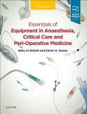 Essentials of Equipment in Anaesthesia  Critical Care  and Peri Operative Medicine