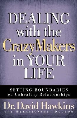 Dealing with the CrazyMakers in Your Life PDF