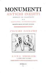 Monumenti antichi inediti: Volume 2