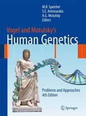 Vogel and Motulsky's Human Genetics: Problems and Approaches, Edition 4