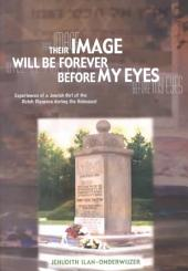 Their Image Will be Forever Before My Eyes: Experiences of a Jewish Girl of the Dutch Diaspora During the Holocaust