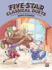 Five-Star Classical Duets: Late Elementary Piano Duet