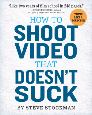 How to Shoot Video That Doesn t Suck