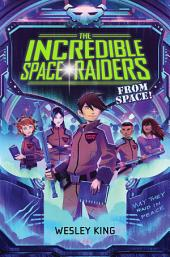 The Incredible Space Raiders from Space!