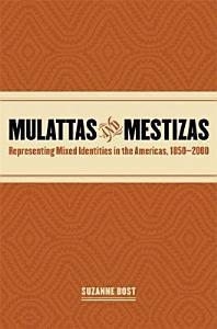Mulattas and Mestizas PDF