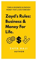 Zayd's Rules: Business & Money For Life.