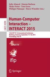 Human-Computer Interaction – INTERACT 2015: 15th IFIP TC 13 International Conference, Bamberg, Germany, September 14-18, 2015, Proceedings, Part 4