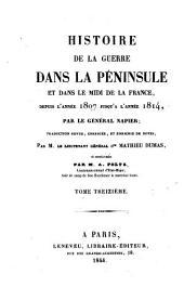 Histoire de la guerre dans la Péninsule et dans le midi de la France: depuis l'année 1807 jusqu'à l'année 1814, Volume13