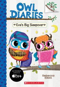 Eva s Big Sleepover  A Branches Book  Owl Diaries  9  Book