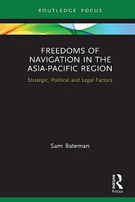 Freedoms of Navigation in the Asia Pacific Region