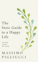 The Stoic Guide to a Happy Life