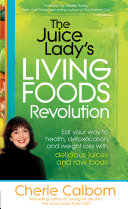 The Juice Lady's Living Foods Revolution