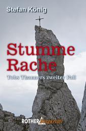 Stumme Rache: Tobs Thanners zweiter Fall