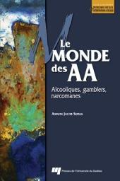 Le monde des AA: alcooliques, gamblers, narcomanes