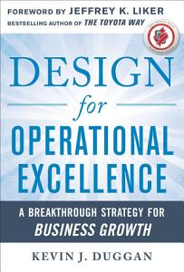 Design for Operational Excellence  A Breakthrough Strategy for Business Growth PDF