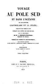 Voyage au pole sud et dans l'Océanie sur les corvettes l'Astrolabe et la Zélée ... pendant 1837-1840, sous le commandement de J. Dumont d'Urville. Zoologie, par mm. Hombron et Jacquinot. 5 tom. [and] Atlas