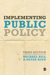 Implementing Public Policy: An Introduction to the Study of Operational Governance, Edition 3