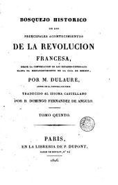Bosquejo histórico de los principales acontencimientos de la Revolución francesa, 5: desde la convocación de los estados-generales hasta el restablecimiento de la casa de Borbon