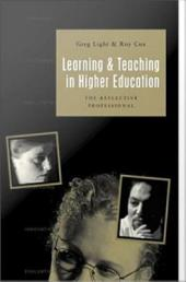 Learning & Teaching in Higher Education: The Reflective Professional
