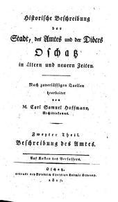 Historische Beschreibung der Stadt, des Amtes und der Diöces Oschatz in älteren und neueren Zeiten: Band 2
