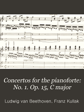 Concertos for the pianoforte: No. 1. Op. 15, C major