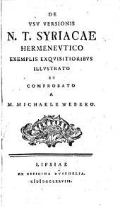 De vsu versionis N.T. Syriacæ hermeneutico exemplis exquisitioribus illustrato et comprobato