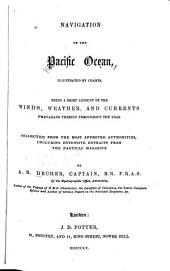 Navigation of the Pacific Ocean: Being a Brief Account of the Winds, Weather, and Currents Prevailing Therein Throughout the Year