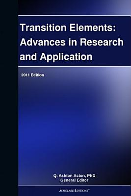 Transition Elements  Advances in Research and Application  2011 Edition PDF