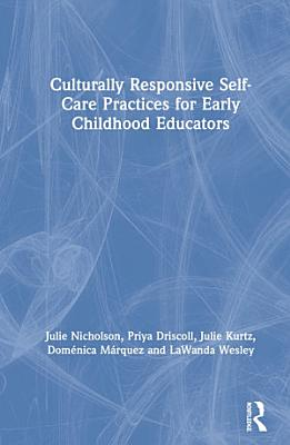 Culturally Responsive Self Care Practices for Early Childhood Educators