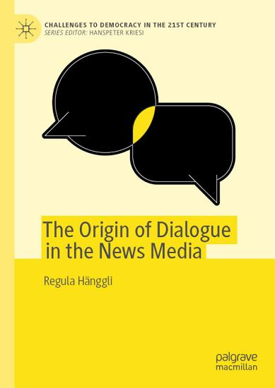 The Origin of Dialogue in the News Media PDF