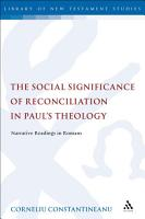 The Social Significance of Reconciliation in Paul s Theology PDF