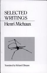 Selected Writings Of Henri Michaux Book PDF