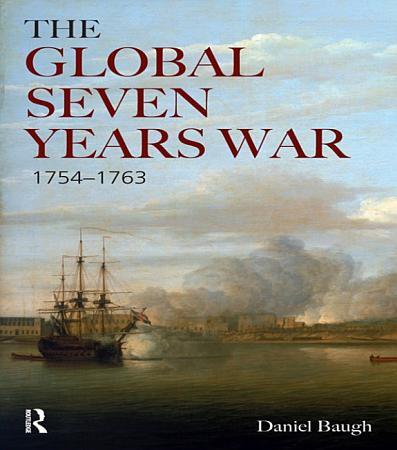 The Global Seven Years War 1754 1763 PDF