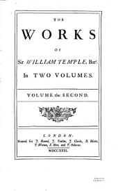 Letters written by Sir William Temple, bart., and other ministers of state, both at home and abroad: containing an account of the most important transactions that pass'd in Christendom from 1665 to 1672 ... pub. by Jonathan Swift. Letters to the King, the Prince of Orange, the chief ministers of state, and other persons ... pub. by Jonathan Swift. An introduction to the history of England