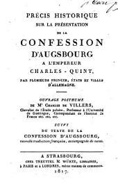 Précis hist. sur la présentation de la confession d'Augsbourg à Charles-Quint, suivi du texte de la confession
