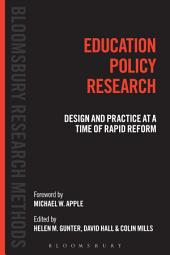 Education Policy Research: Design and Practice at a Time of Rapid Reform