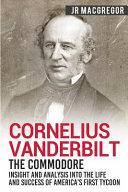 Cornelius Vanderbilt   The Commodore