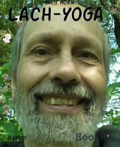Lach-Yoga: Die besten Witze und spirituellen Geschichten