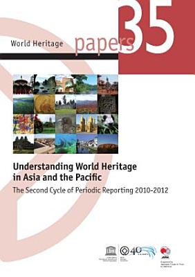 Understanding World Heritage in Asia and the Pacific     N   35     The Second Cycle of Periodic Reporting 2010 2012