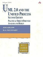 UML 2 and the Unified Process: Practical Object-Oriented Analysis and Design, Edition 2