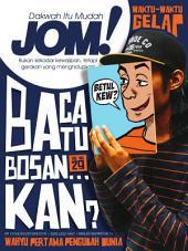 Isu 29 - Majalah Jom!: Baca Tu Bosan... Kan?