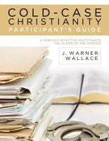 Cold Case Christianity Participant s Guide PDF