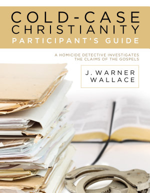 Cold Case Christianity Participant s Guide