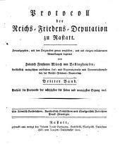 Protocoll der Reichs-Friedens-Deputation zu Rastatt: Protocolle der 80. - 97. Sitzung incl. 3