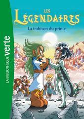 Les légendaires 05 - La trahison du prince
