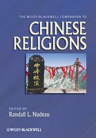 The Wiley Blackwell Companion to Chinese Religions PDF