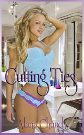 "Cutting Ties: Book 1 of ""Cutting Free"""