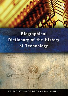 Biographical Dictionary of the History of Technology PDF