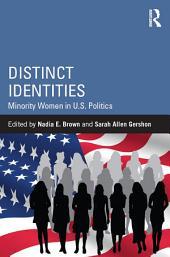 Distinct Identities: Minority Women in U.S. Politics